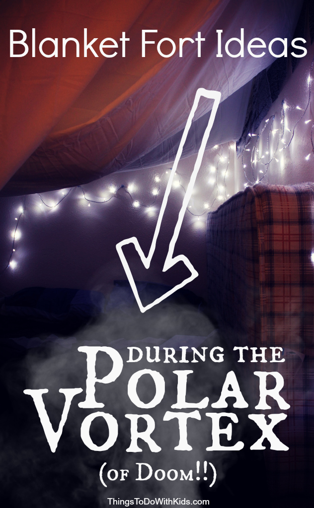 blanket fort ideas during the polar vortex of doom